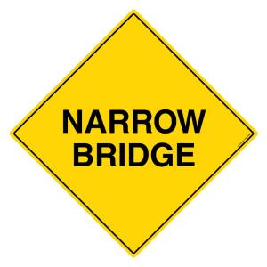 Safety Sign Store Caution: Narrow Bridge Sign Board, TR247-900DG-01