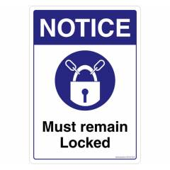 Safety Sign Store Notice: Must Remain Locked Sign Board, SS720-A4V-01