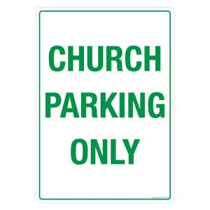 Safety Sign Store Church Parking only Sign Board, GS506-A4V-01