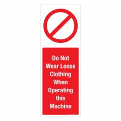Safety Sign Store No Loose Clothing Sign Board, PB113-1029PC-01