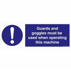 Safety Sign Store Guards & Goggles must be Used When Operating this Machine Sign Board, FS636-1029PC-01