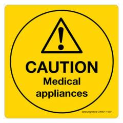 Safety Sign Store Caution: Medical Appliances Sign Board, CW801-210V-01, (Pack of 5)